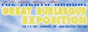 The Eighth Annual Great Burlesque Exposition, February 7 - 9, 2014.