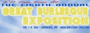The Eighth Annual Great Burlesque Exposition, February 7 - 9, 2014.